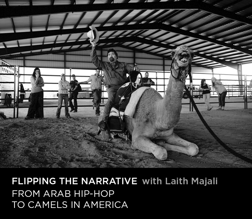 Flipping the Narrative | From Arab Hip-Hop to Camels in America