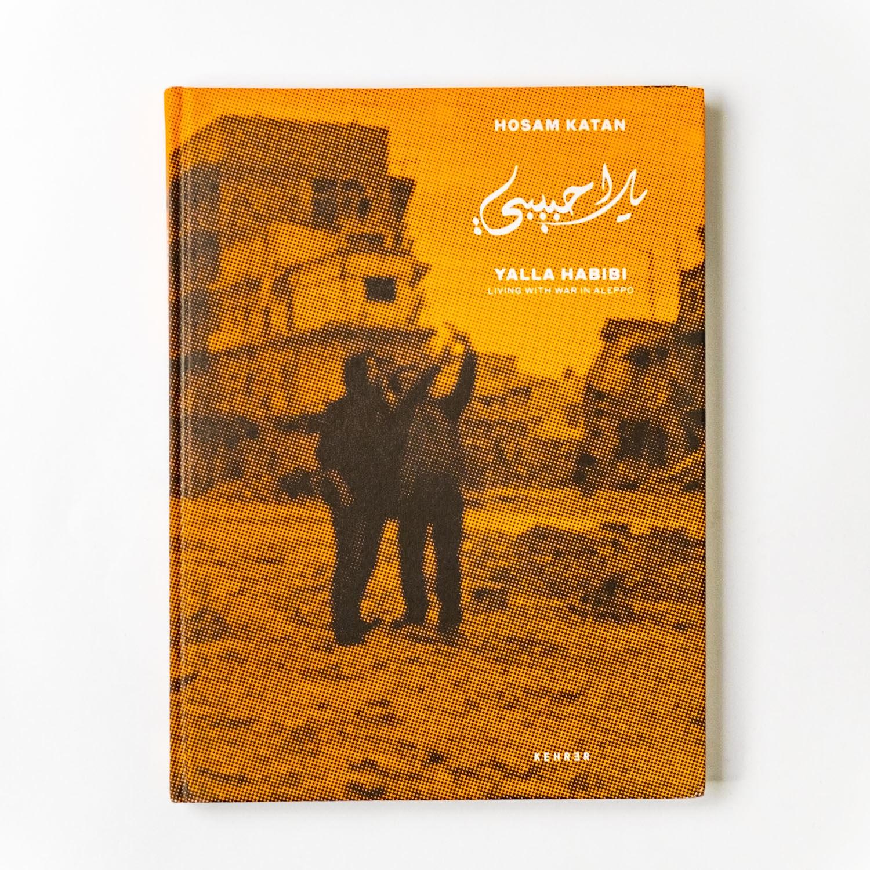 Yalla Habibi: Living with War in Aleppo Hardcover
